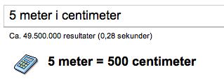 """når der tastes """"5 meter i centimeter"""" fremkommer følgende resultat i Google"""